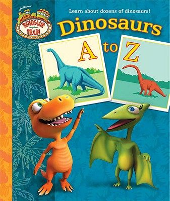 Dinosaurs A to Z By Posner-Sanchez, Andrea/ Golden Books Publishing Company (COR)
