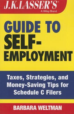 J.K. Lasser's Guide to Self-employment By Weltman, Barbara
