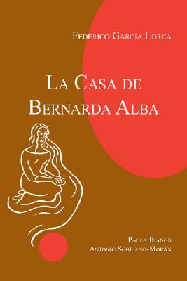 La Casa De Bernarda Alba By Bianco, Paola/ Sobejano-Moran, Antonio